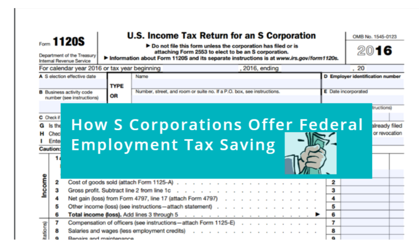 How S Corporations Offer Federal Employment Tax Savings Scott M