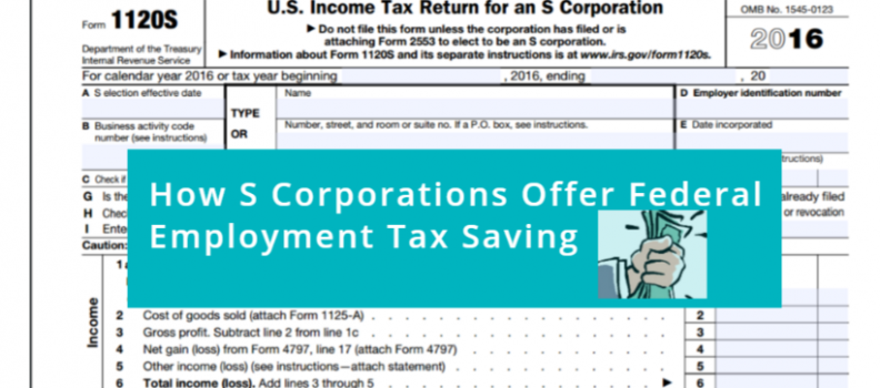 How S Corporations Offer Federal Employment Tax Savings